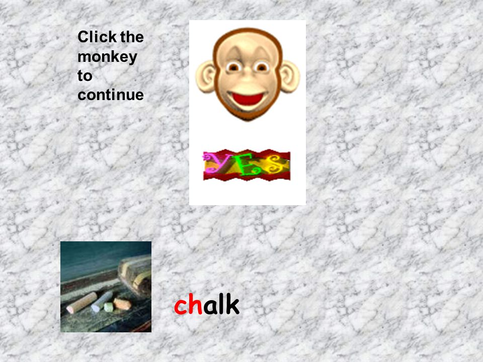 Click the monkey to continue chalk