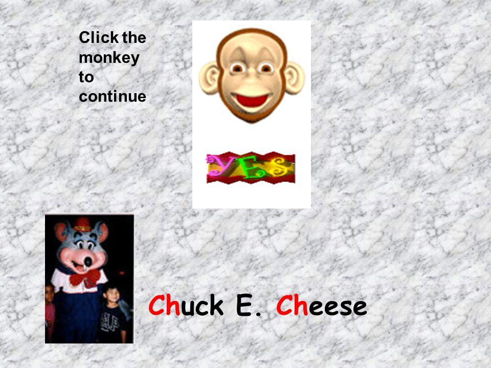 Click the monkey to continue Chuck E. Cheese
