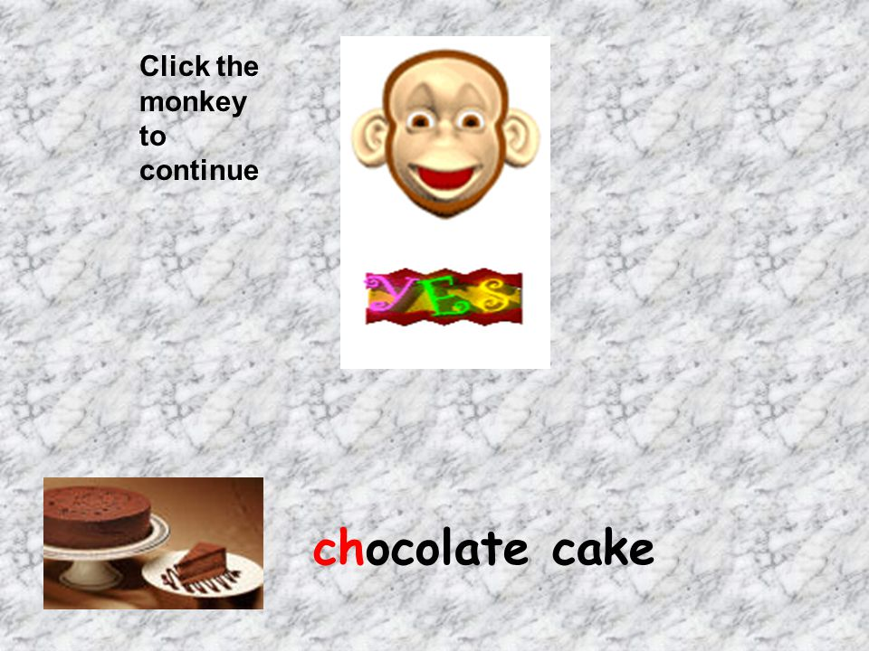 Click the monkey to continue chocolate cake
