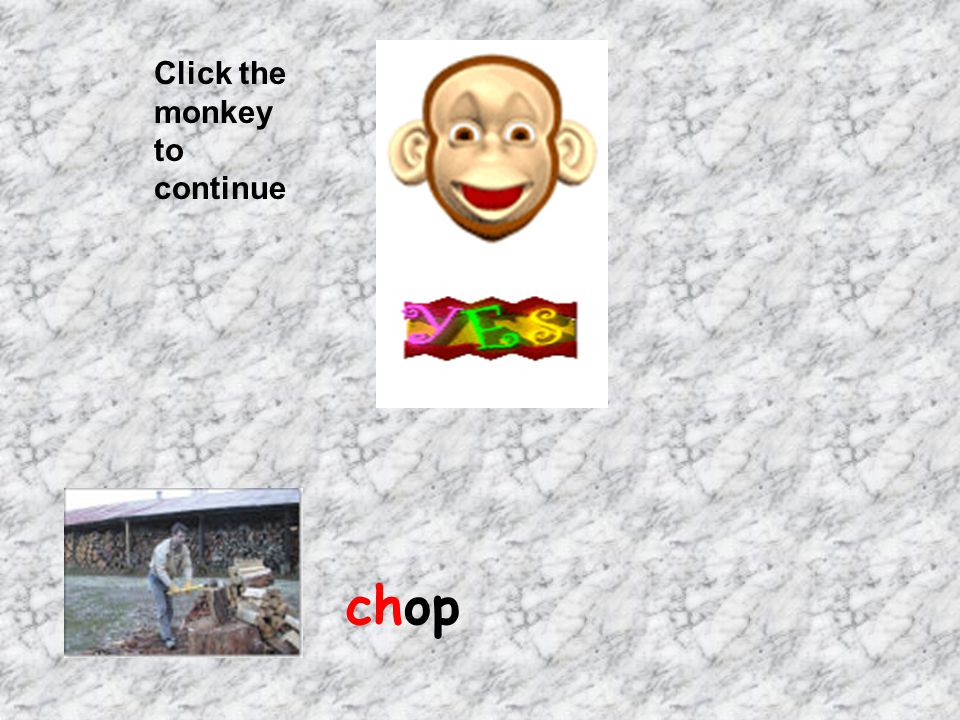 Click the monkey to continue chop
