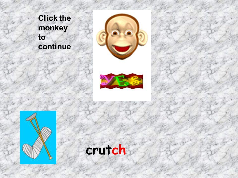 Click the monkey to continue crutch