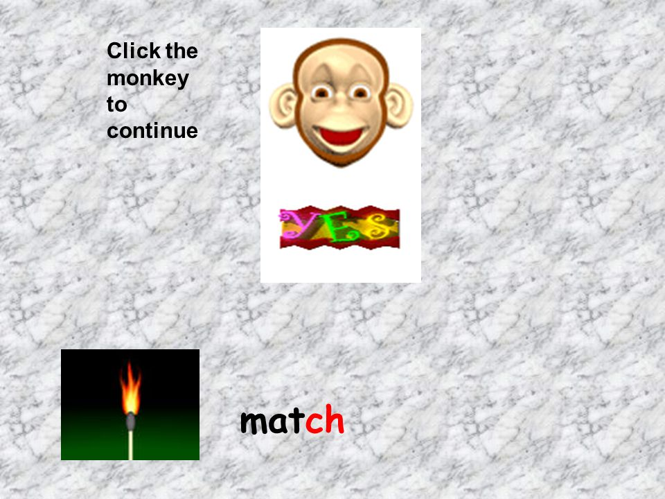Click the monkey to continue match