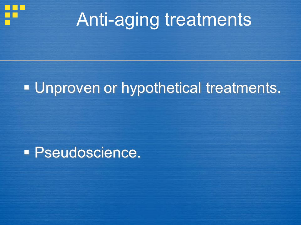  Unproven or hypothetical treatments.  Pseudoscience.