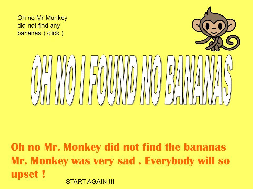Yes Mr. Monkey found some yummy bananas Mr.