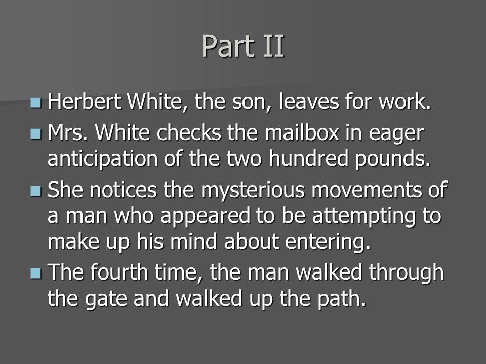Part II Herbert Herbert White, the son, leaves for work.