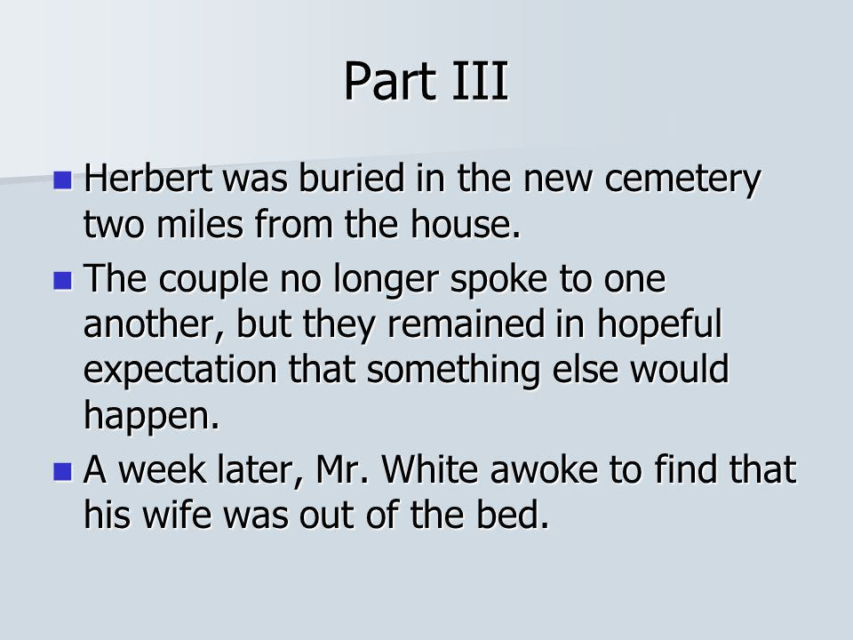 Part III Herbert Herbert was buried in the new cemetery two miles from the house.