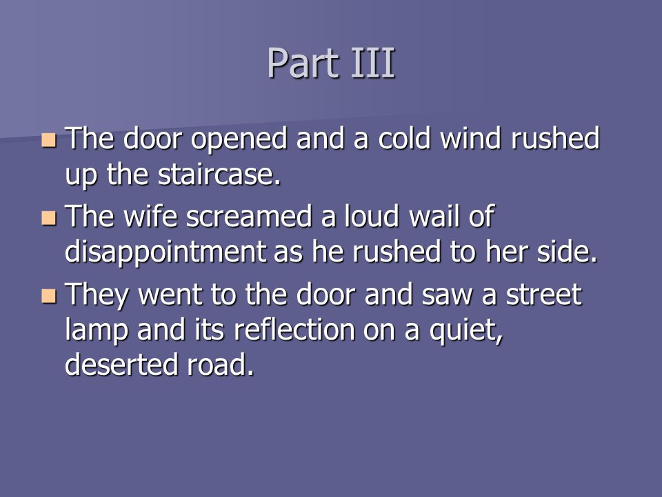 Part III The The door opened and a cold wind rushed up the staircase.