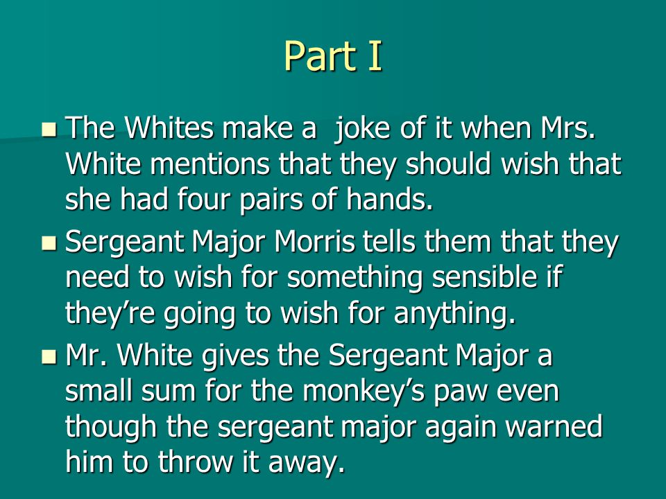 Part I The The Whites make a joke of it when Mrs.