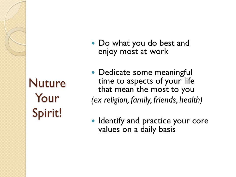 Nuture Your Spirit.