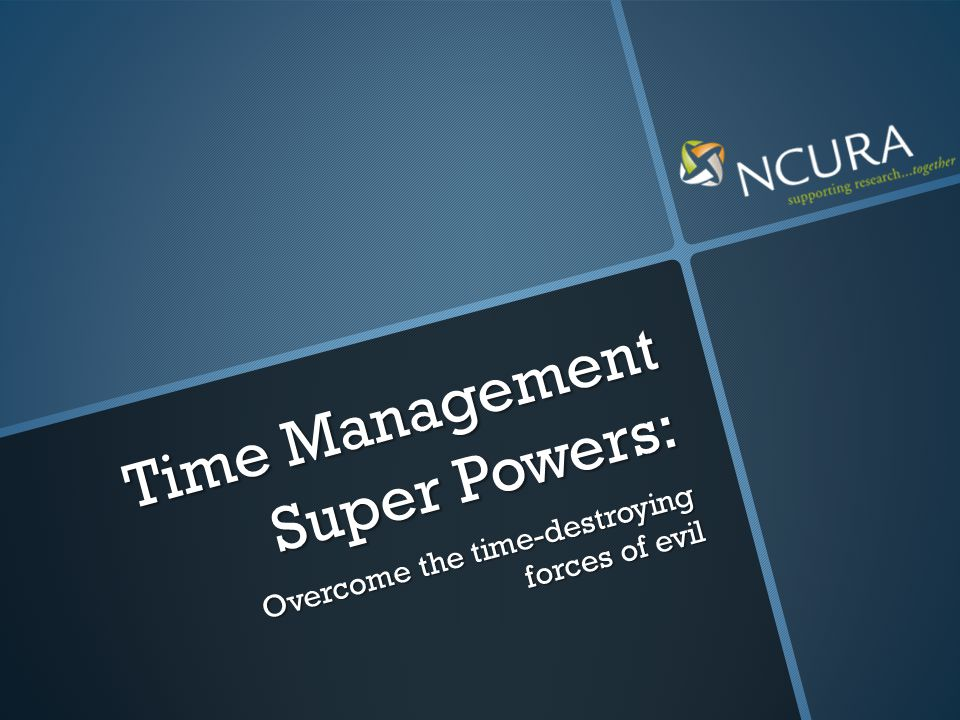 Time Management Super Powers: Overcome the time-destroying forces of evil