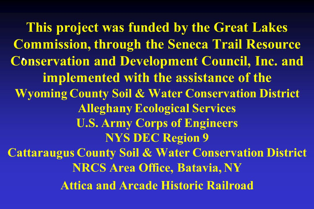 This project was funded by the Great Lakes Commission, through the Seneca Trail Resource Conservation and Development Council, Inc.