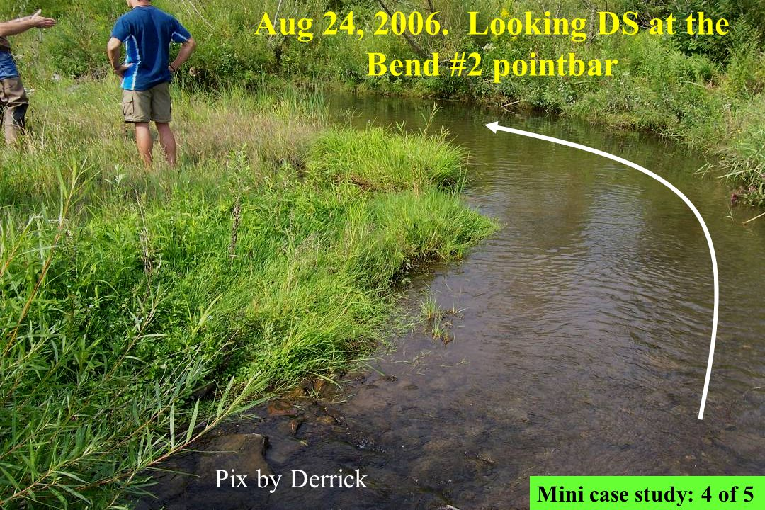 Aug 24, 2006. Looking DS at the Bend #2 pointbar Pix by Derrick Mini case study: 4 of 5