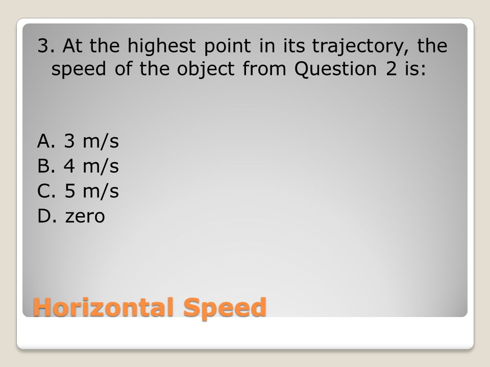 Horizontal Speed 3.
