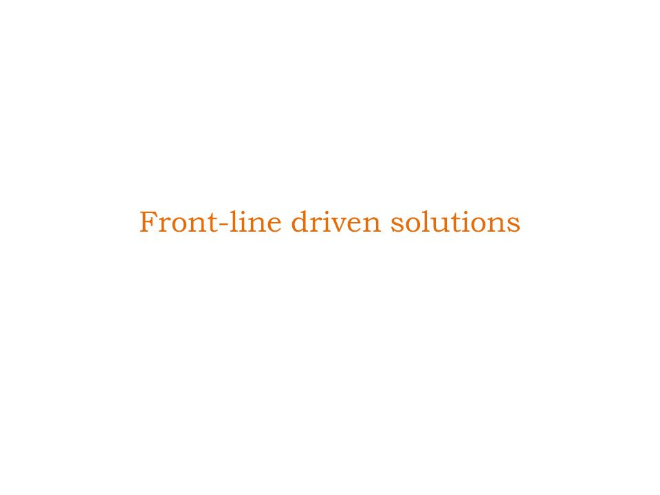 Front-line driven solutions