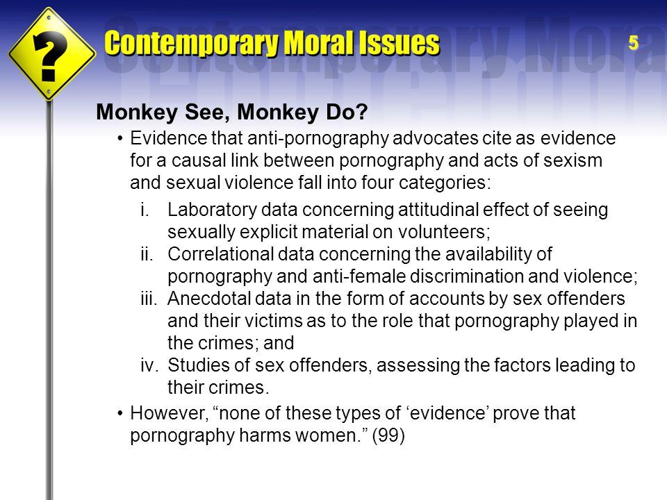 5 Monkey See, Monkey Do? Evidence that anti-pornography advocates cite as evidence for a causal link between pornography and acts of sexism and sexual