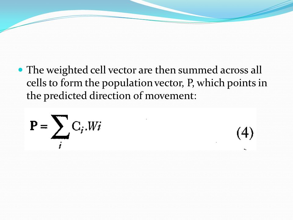 The weighted cell vector are then summed across all cells to form the population vector, P, which points in the predicted direction of movement: