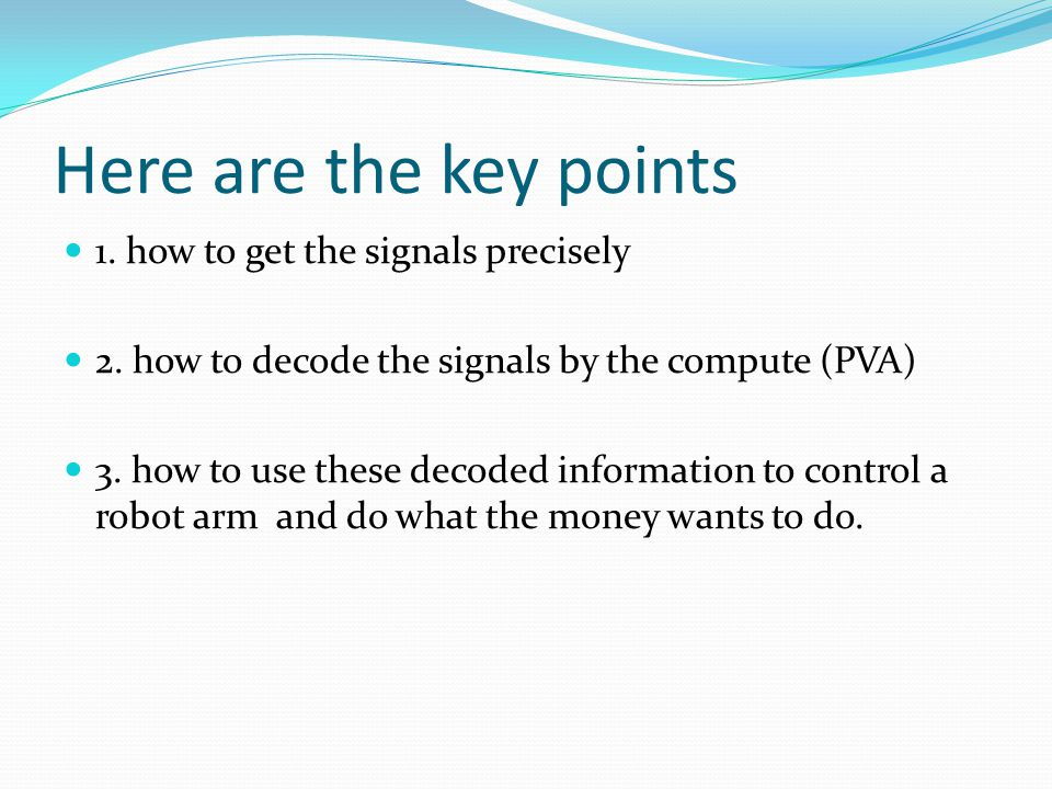 Here are the key points 1. how to get the signals precisely 2.