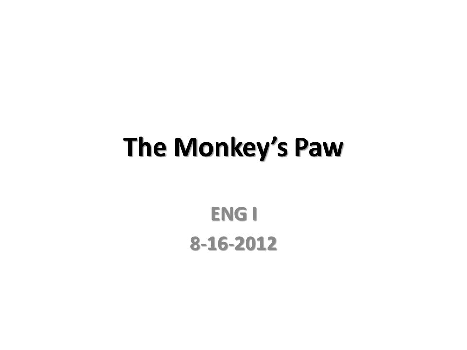 The Monkey's Paw ENG I 8-16-2012