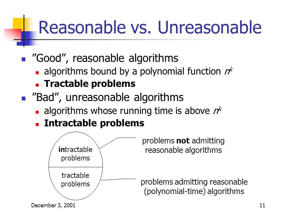 December 3, 200111 Reasonable vs.