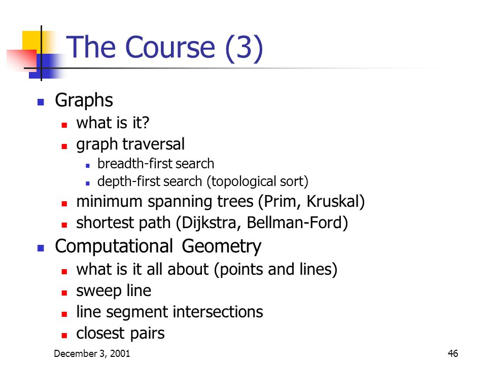 December 3, 200146 The Course (3) Graphs what is it.