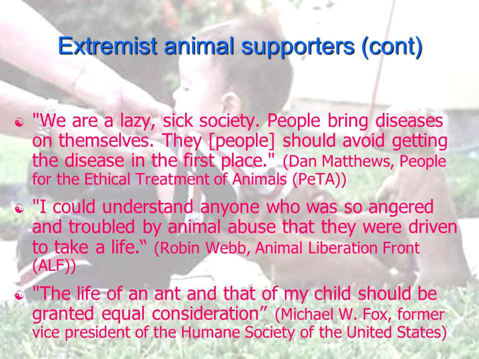 Extremist animal supporters (cont) 
