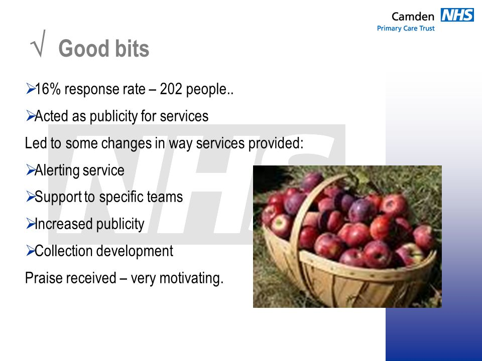  Good bits  16% response rate – 202 people..