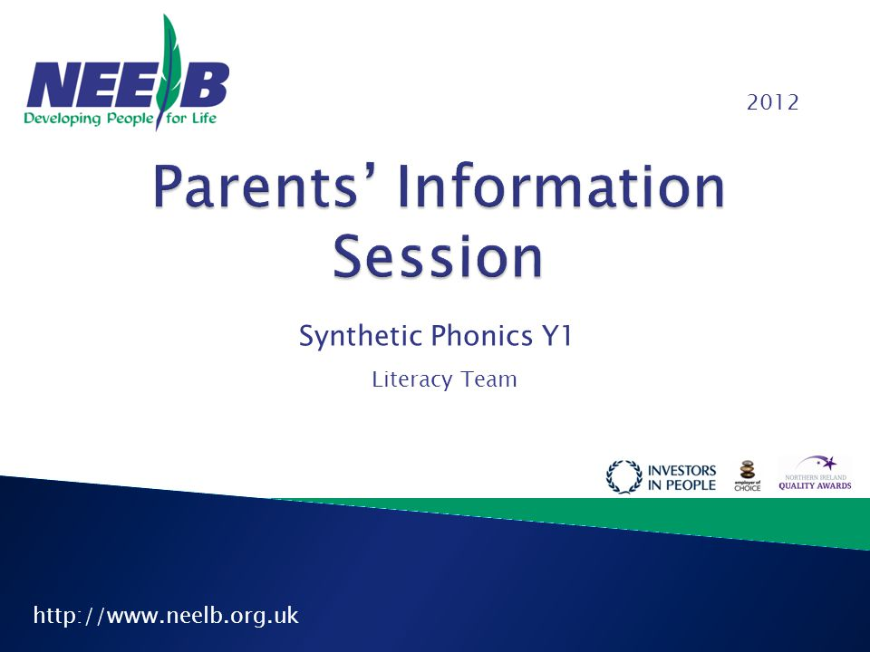 http://www.neelb.org.uk Synthetic Phonics Y1 2012 Literacy Team
