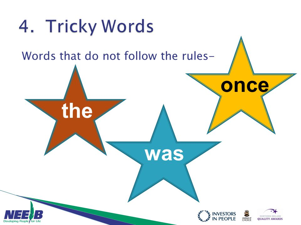 Words that do not follow the rules- the was once