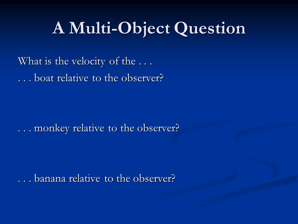 A Multi-Object Question What is the velocity of the......