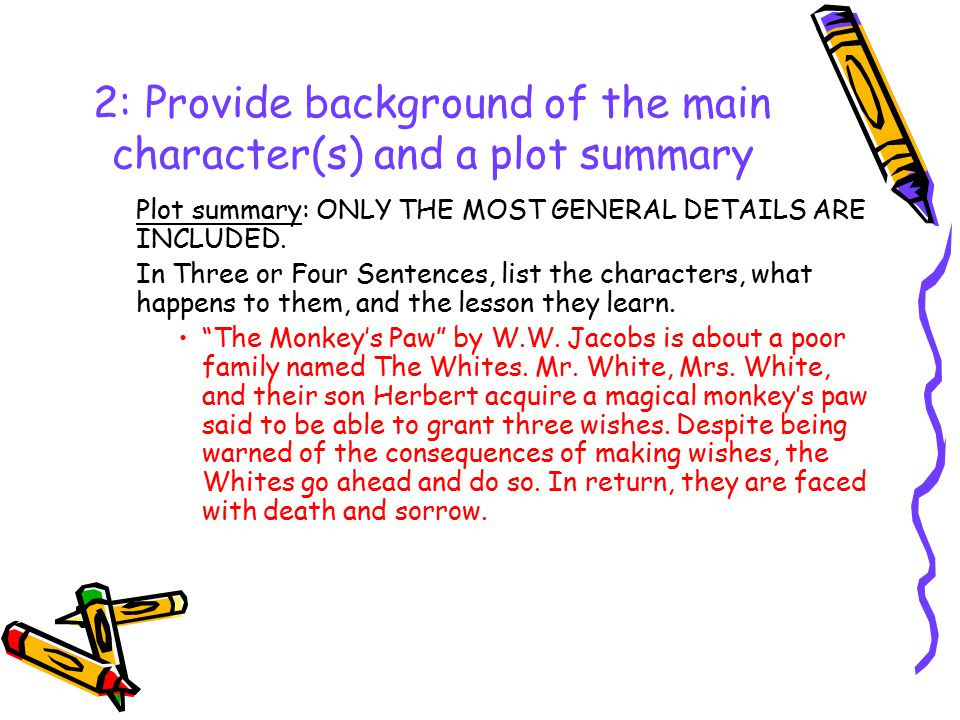2: Provide background of the main character(s) and a plot summary Plot summary: ONLY THE MOST GENERAL DETAILS ARE INCLUDED.