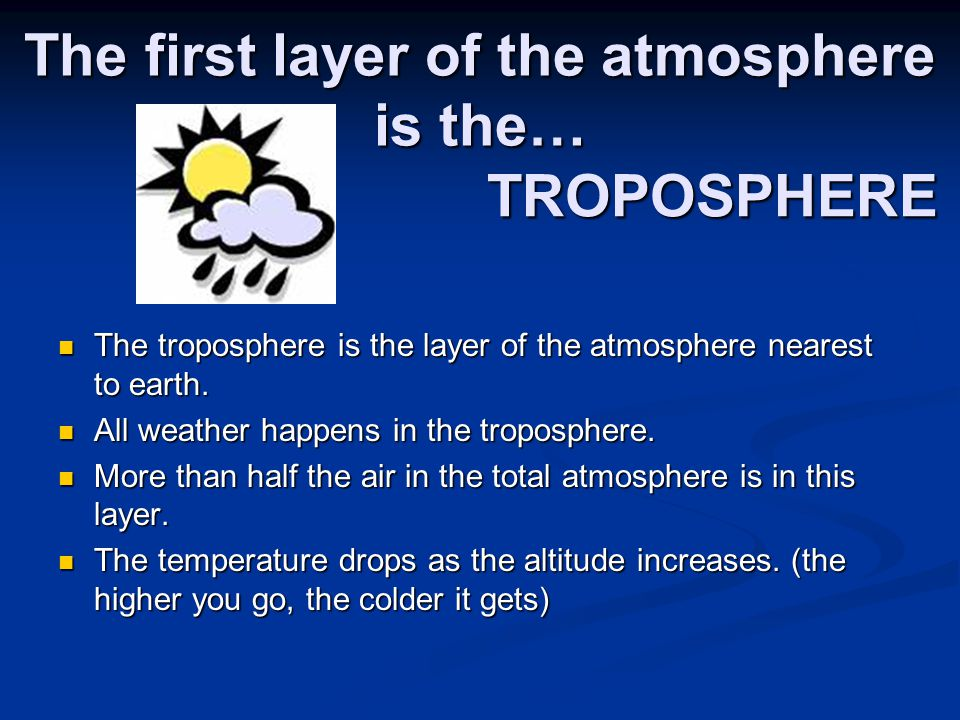 The second layer of the atmosphere is the… The temperature goes up with altitude.