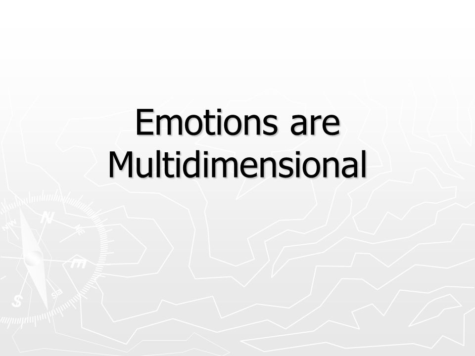 What is Emotion? Internal conscious states that we infer in ourselves and others. ► Emotions are private experiences. ► We use operational definitions