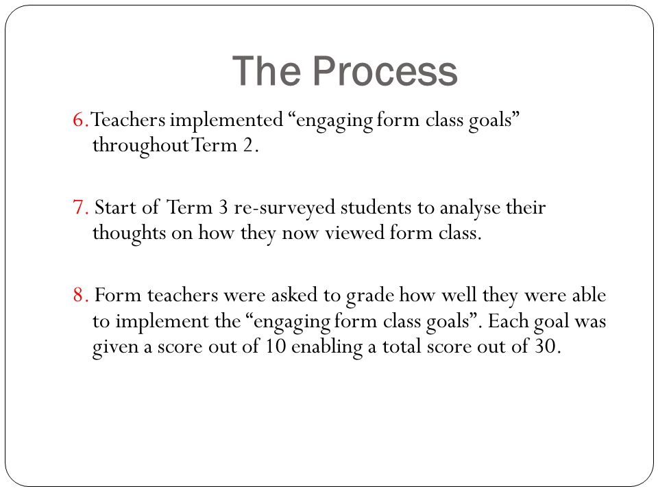 The Process 6.Teachers implemented engaging form class goals throughout Term 2.