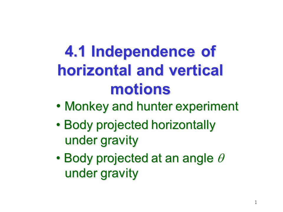 11 4.1 Independence of horizontal and vertical motions (SB p.