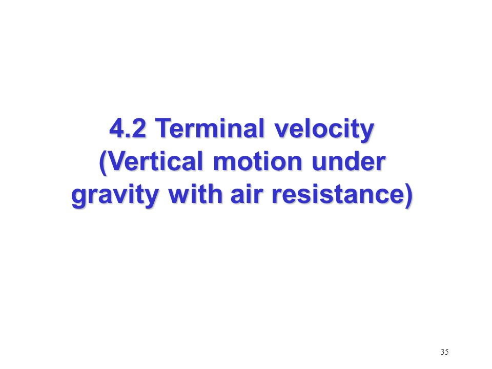 34 Solution (cont'd): Solution (cont'd): Using the equation, Horizontal component of velocity of the shell, 4.1 Independence of horizontal and vertical motions (SB p.