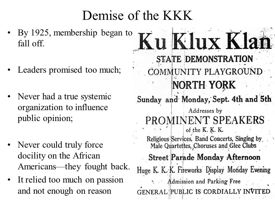 Demise of the KKK By 1925, membership began to fall off.
