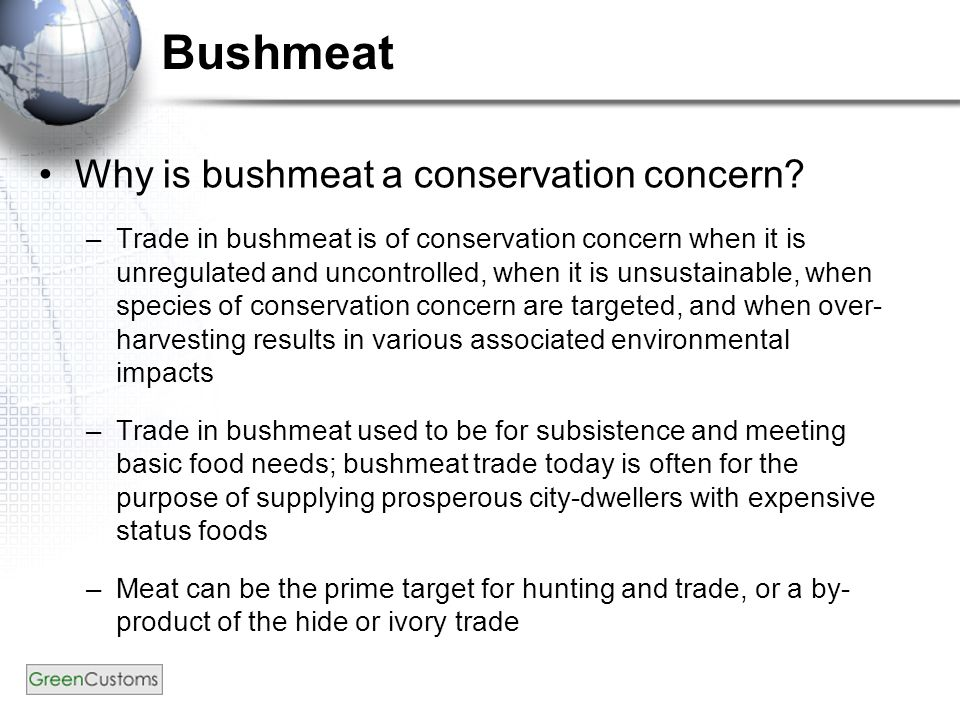 Bushmeat Why is bushmeat a conservation concern.