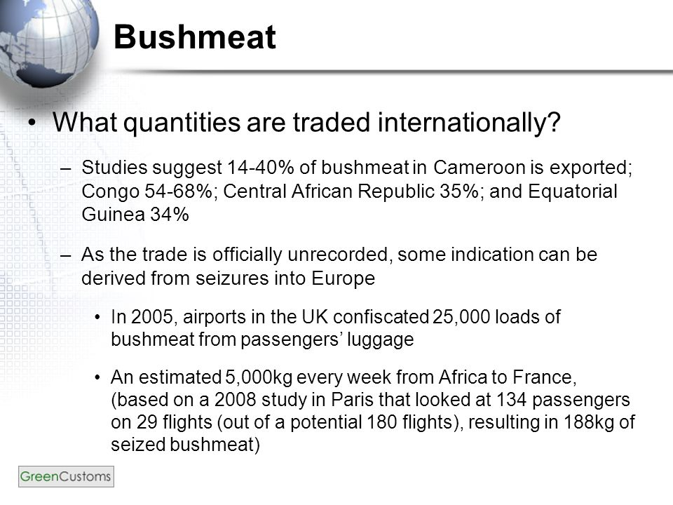 Bushmeat What quantities are traded internationally.