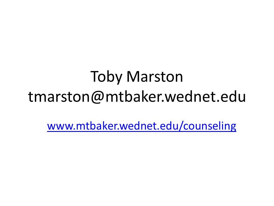 Toby Marston tmarston@mtbaker.wednet.edu www.mtbaker.wednet.edu/counseling