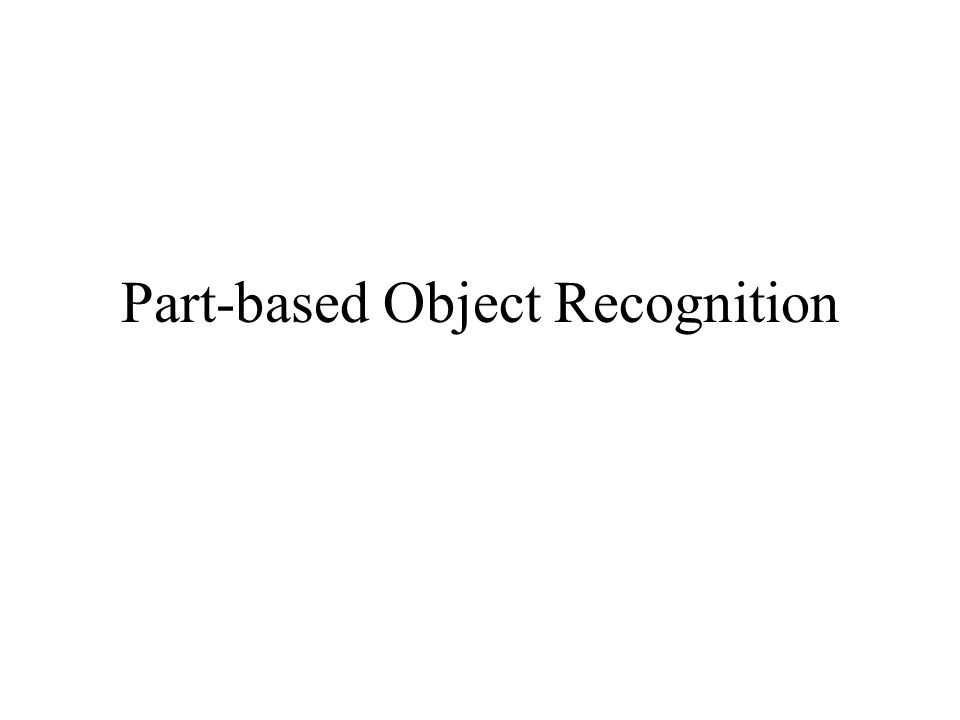 Part-based Object Recognition