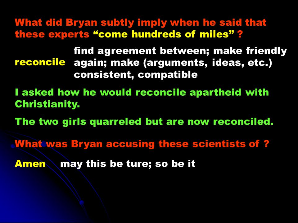 What did Bryan subtly imply when he said that these experts come hundreds of miles .