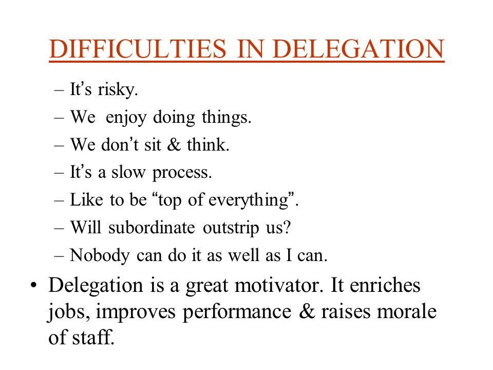 THE ART OF DELEGATION Delegation begins with a deep sense of the value and limits of your time.