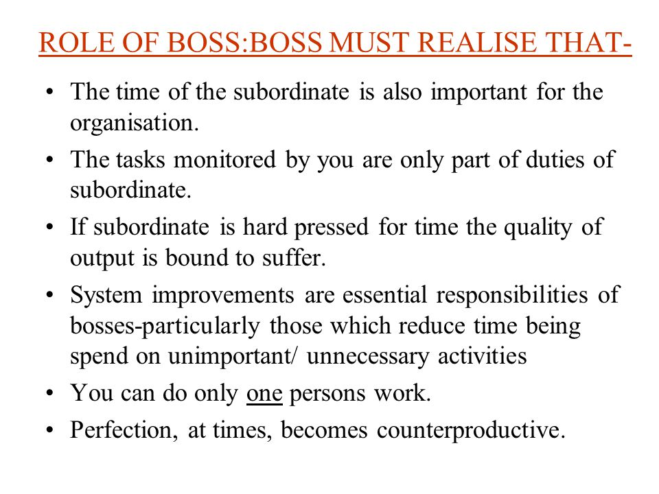 BOSS-IMPOSED TIME Time spent doing things we would not be doing if we did not have bosses.