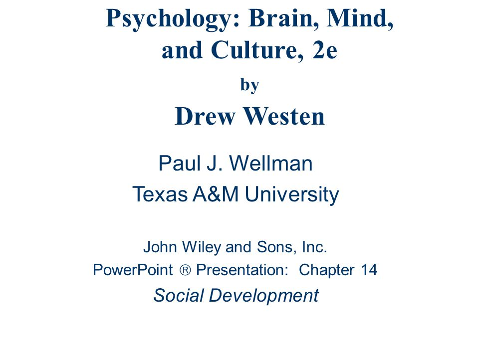 Psychology: Brain, Mind, and Culture, 2e by Drew Westen Paul J.