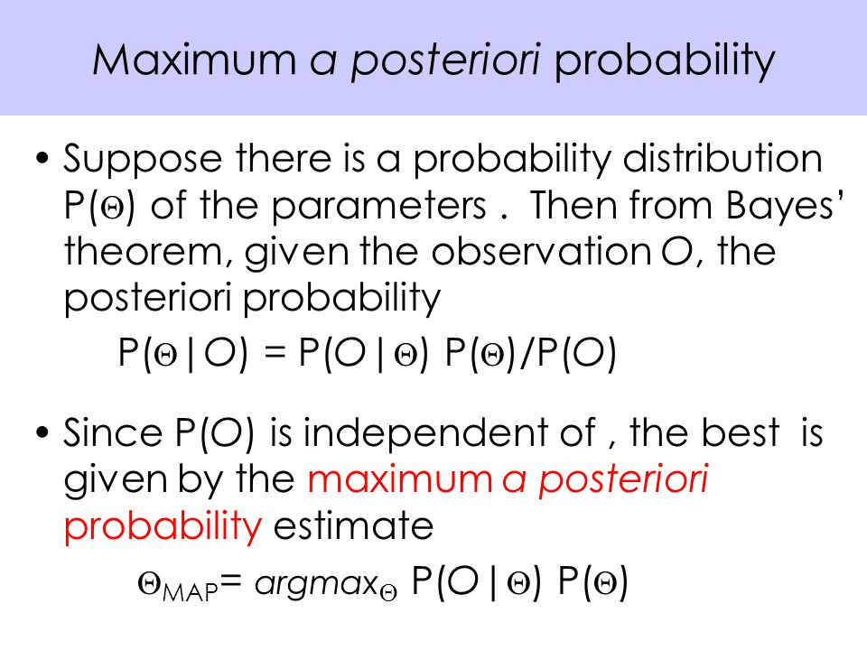 Suppose there is a probability distribution P(  ) of the parameters.
