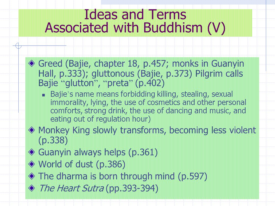 Ideas and Terms Associated with Taoism (I) Yin-Yang (p.66) Man was born at Yin (P.66) Immortal stone (p.67) Celestial Jade Emperor (pp.68, 102) The Flower-Fruit Mountain (p.68) The Blessed Land of Flower Fruit Mountain All kinds of herbs, yellow sperms (p.72) Does not know contentment (p.72) Immortal mountain in a blessed land (p.73) Immortal peaches (p.73) Fruits associated with health/longevity (p.75) In search of immortal ' s way (p.75), immortality (p.76)