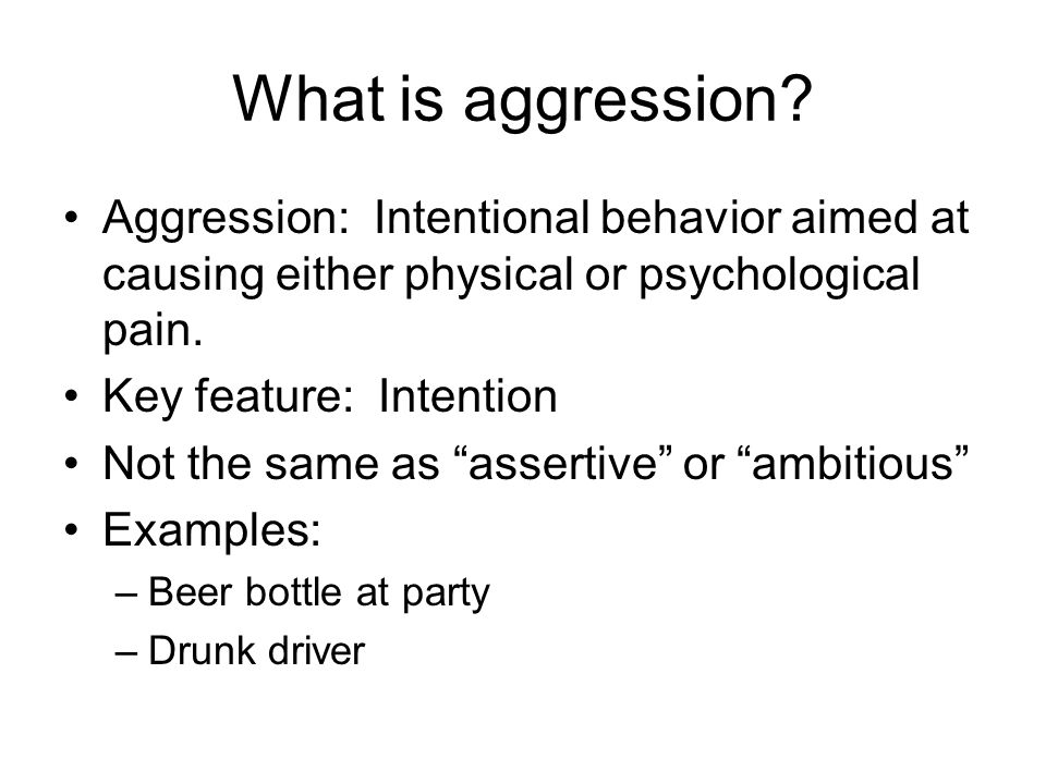 Why might people behave aggressively.Is aggression inborn.