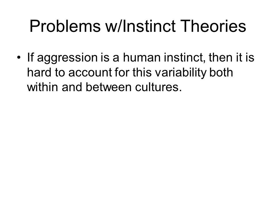 Problems w/Instinct Theories Circular reasoning: –Why do sheep herd.