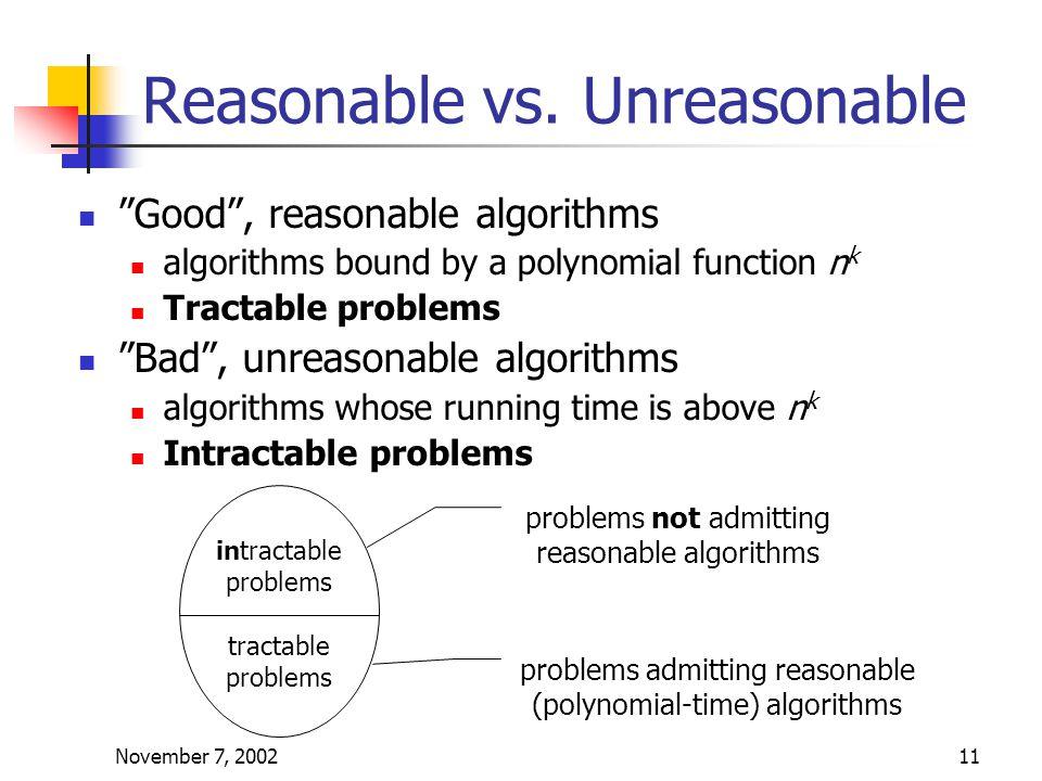 November 7, 200211 Reasonable vs.