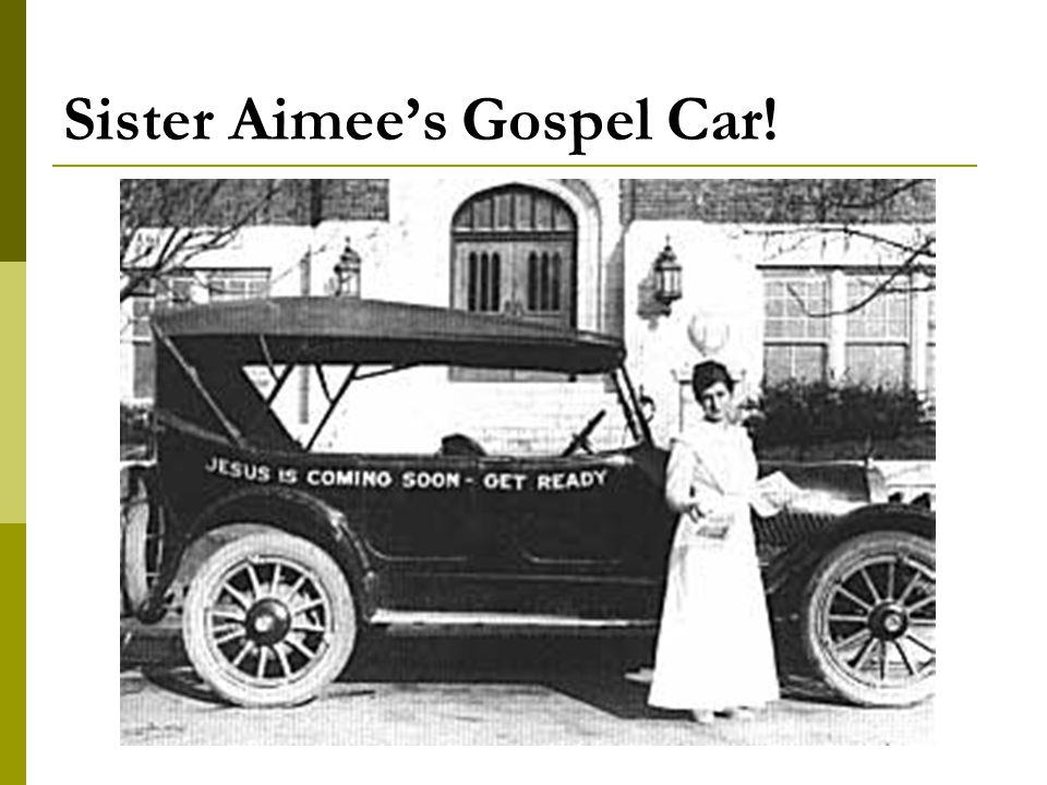 Sister Aimee's Gospel Car!